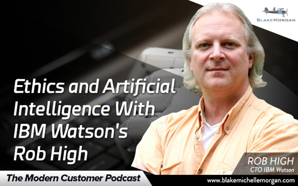 Ethics And Artificial Intelligence With IBM Watson's Rob High