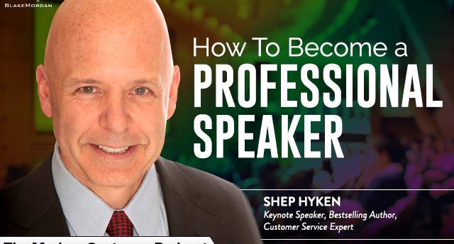 How To Become A Professional Speaker With Shep Hyken