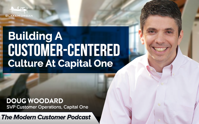 Building A Customer-Centered Culture At Capital One