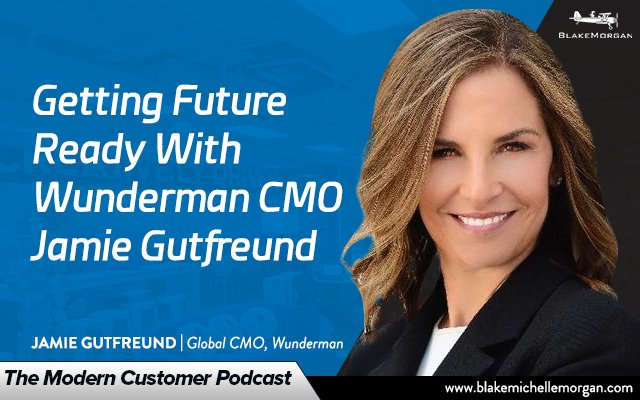 Getting Future Ready With Wunderman CMO Jamie Gutfreund