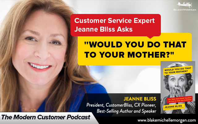 "Customer Service Expert Jeanne Bliss Asks ""Would You Do That To Your Mother?"""