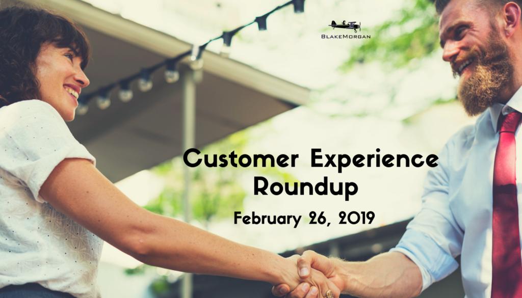 Customer Experience Roundup, February 26, 2019