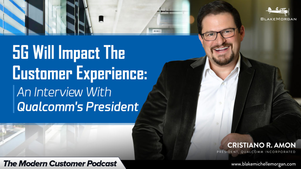 5G Will Impact The Customer Experience: An Interview With Qualcomm's President