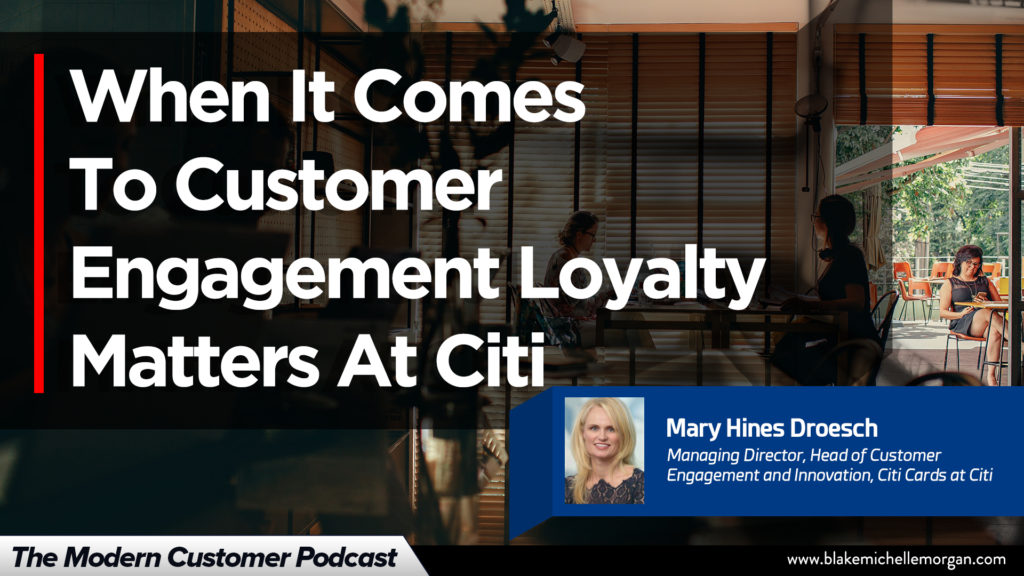 When It Comes To Customer Engagement, Loyalty Matters At Citi