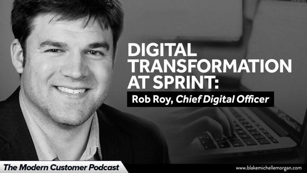Sprint's Digital Transformation With Chief Digital Officer Rob Roy