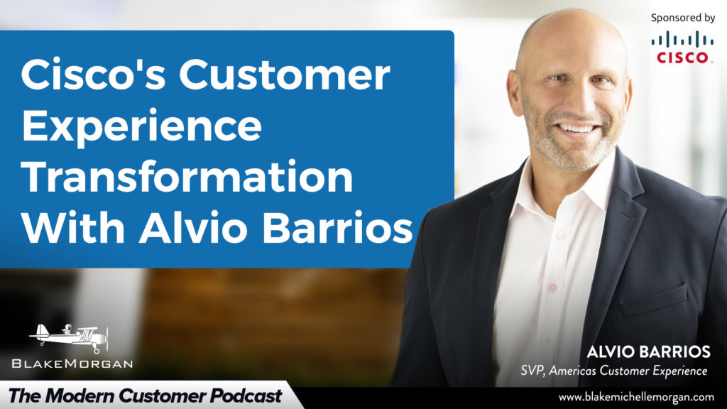 Cisco's Customer Experience Transformation With Alvio Barrios