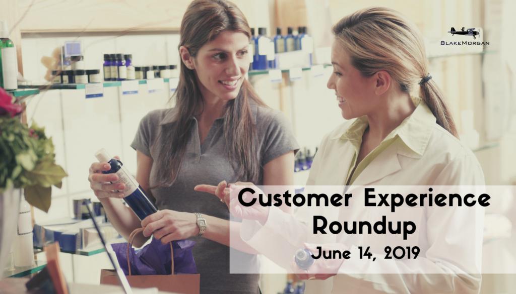 Customer Experience Roundup, June 14, 2019