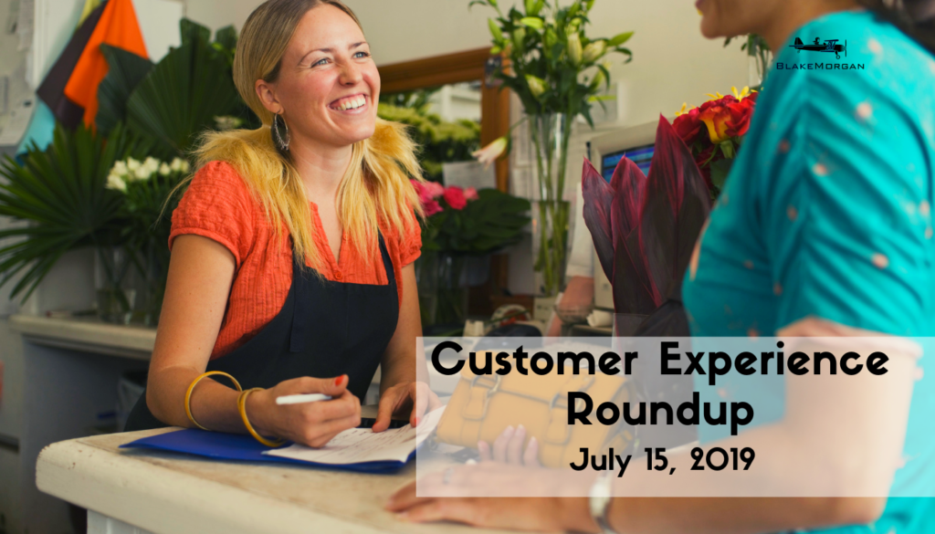 Customer Experience Roundup, July 15, 2019