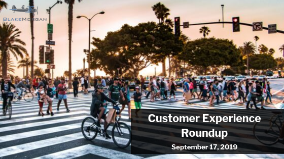 Customer Experience Roundup, September 17, 2019