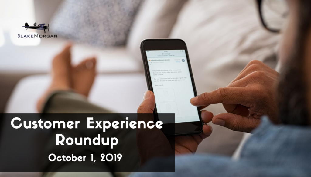 Customer Experience Roundup, October 1, 2019