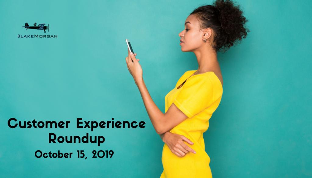Customer Experience Roundup, October 15, 2019