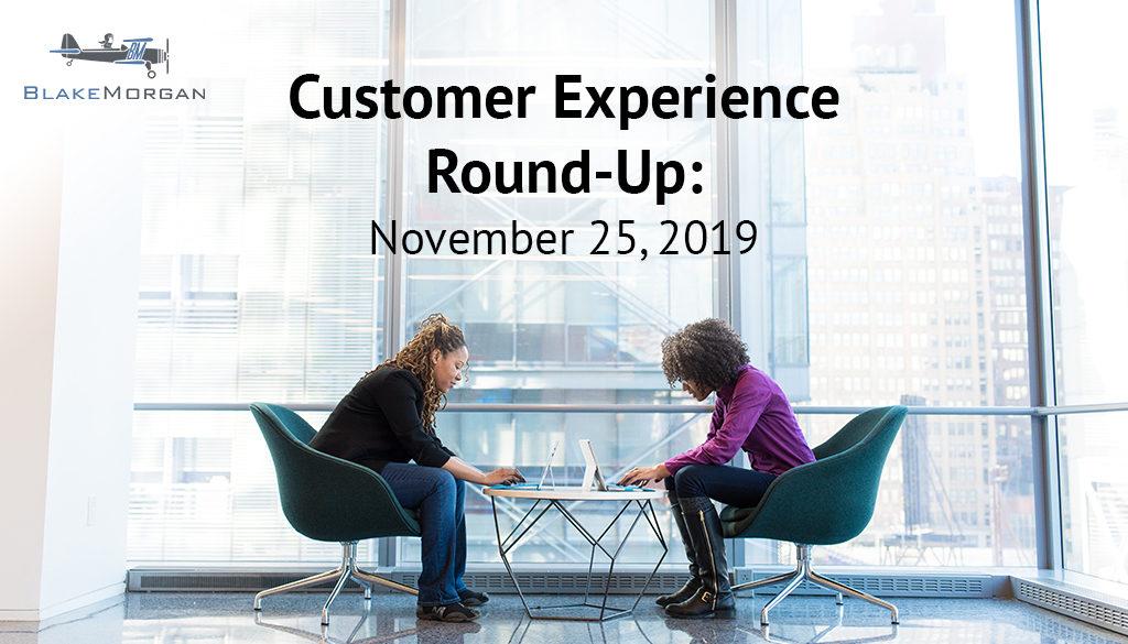 Customer Experience Round-Up: November 25