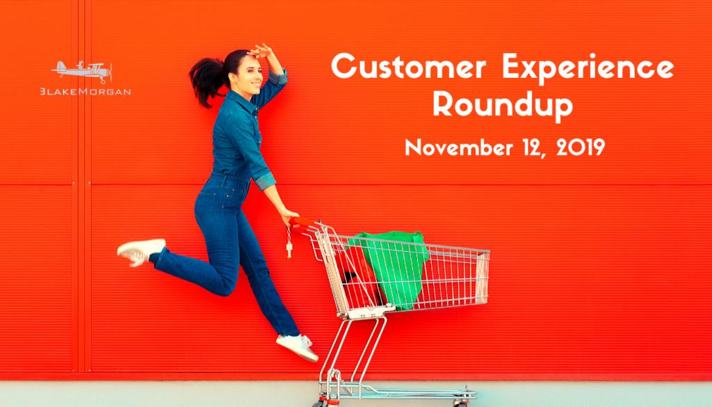 Customer Experience Roundup, November 12, 2019