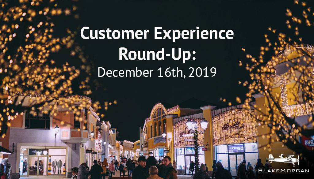 Customer Experience Round-Up: December 16