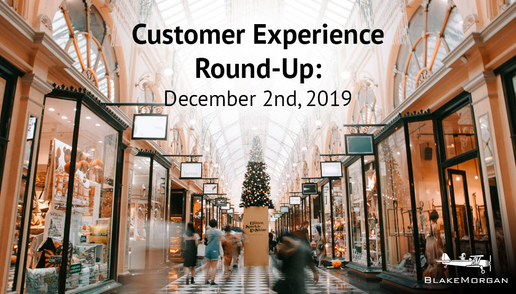 Customer Experience Round-Up For December 2nd