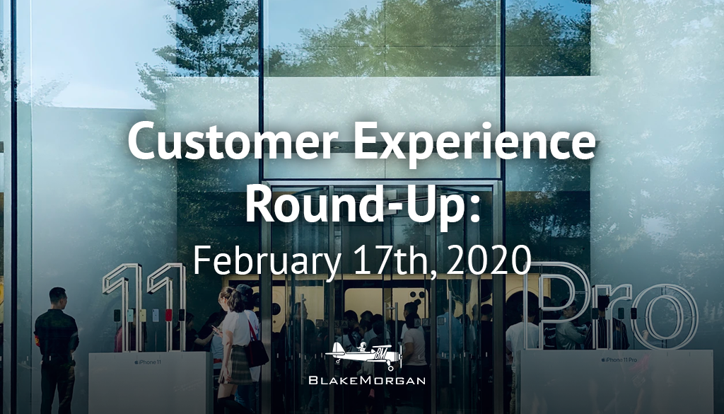 Customer Experience Round-Up: February 17