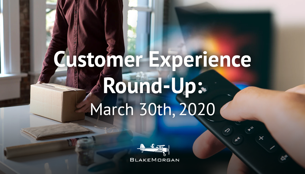 Customer Experience Round-Up: March 30