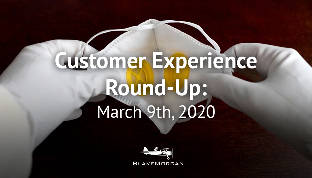 Customer Experience Round-Up: March 9