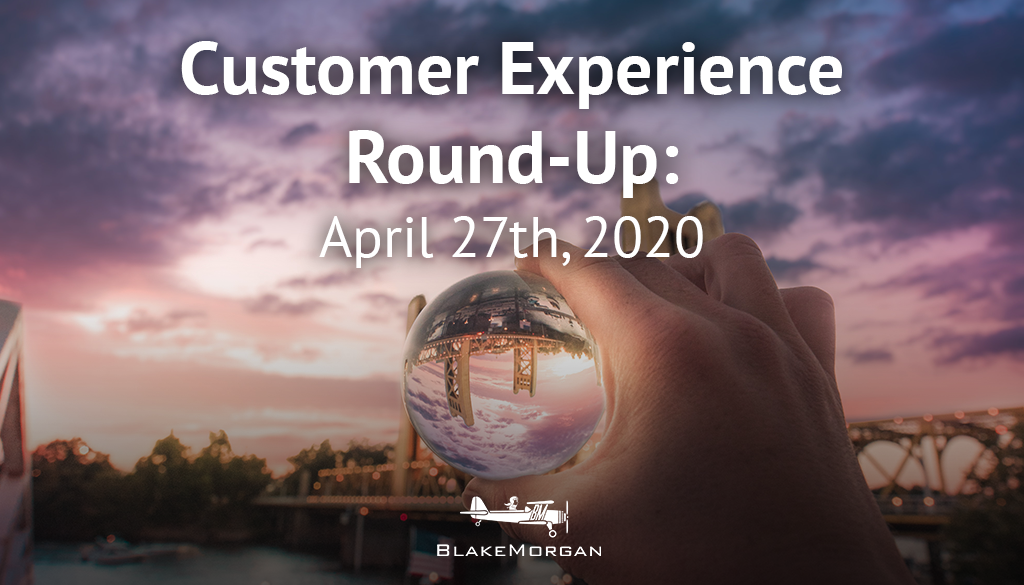 Customer Experience Round-Up: April 27