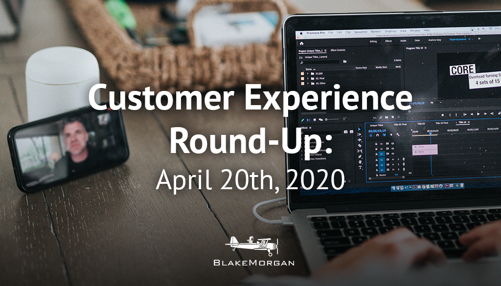 Customer Experience Round-Up: April 20