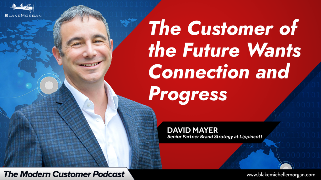 The Customer Of The Future Wants Connection And Progress
