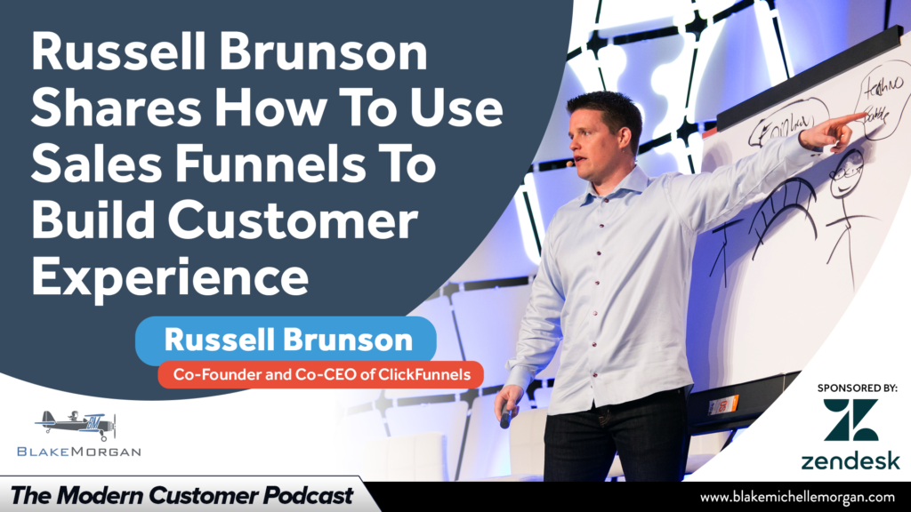 How To Use Sales Funnels To Build Customer Experience With Russell Brunson